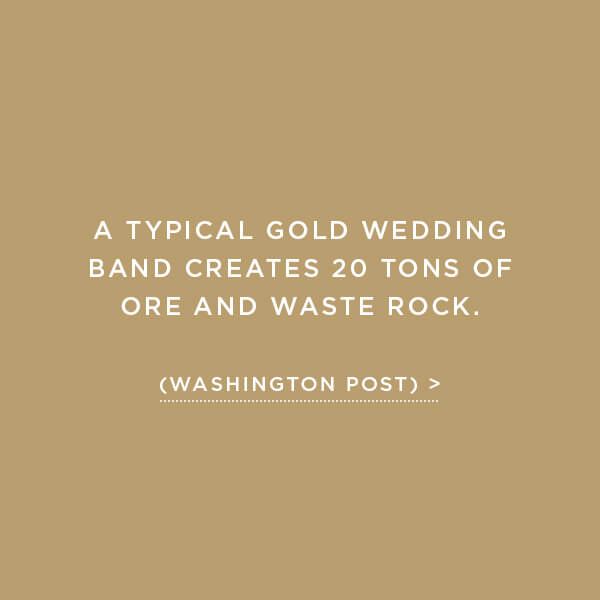 Environmental Impact, Gold Mines, A typical gold wedding band creates 20 tons of ore and waste rock. (Washington Post)