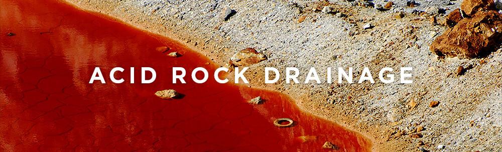 Environmental Impact, Acid Rock Drainage