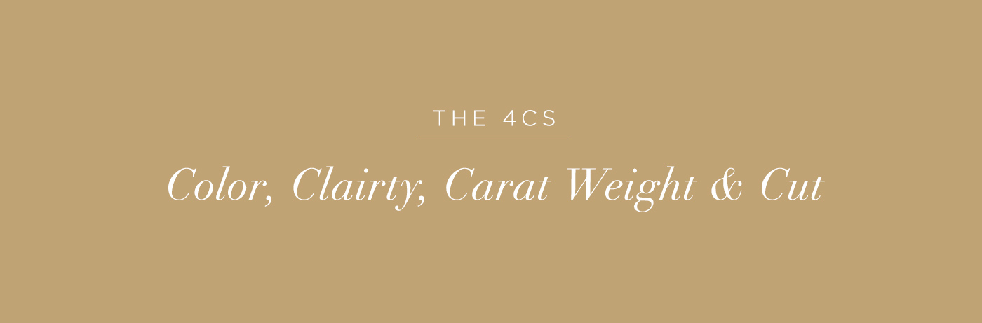 Text that outlines the 4Cs: Color, Clarity, Carat Weight and Cut.
